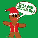 Have a great christmas break by Gingerbread Graphics