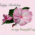 Wife Birthday Greeting Card - Pink Impatiens Blossom by MotherNature