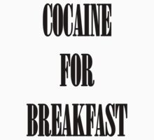 Cocaine For Breakfast - black on white by fagbitch