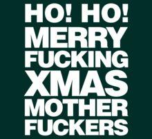 Ho Ho Merry Fucking Xmas by gezzamondo