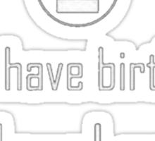 I Don't have Birthdays, I level up! Sticker