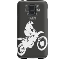 Enjoy The Ride While You're On It Samsung Galaxy Case/Skin