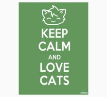 Keep Calm and Love Cats (Green) by Mroo