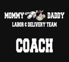 Labor Delivery Coach by FamilyT-Shirts