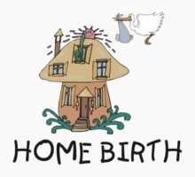Home Birth by FamilyT-Shirts