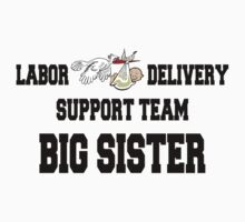 Labor Delivery Support Big Sister by FamilyT-Shirts