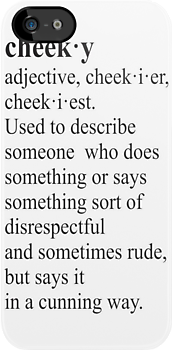dictionary:  cheeky\ by Vana Shipton