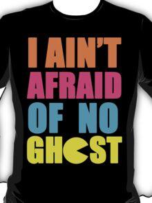 I Ain't Afraid T-Shirt