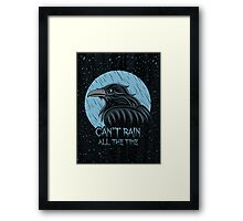 Can't rain all the time... Framed Print