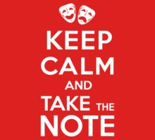 Keep Calm and Take the Note by SimpleSimonGD