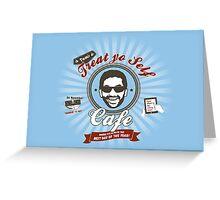 Treat Yo Self Cafe Greeting Card