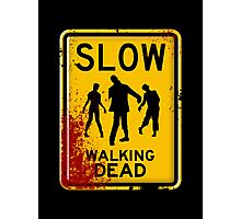 SLOW - WALKING DEAD Photographic Print