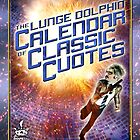 The Lunge Dolphin Calendar of Classic Cuotes by LungeDolphin