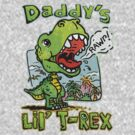 Daddy's Little T-Rex Dinosaur by MudgeStudios