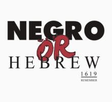 NEGRO OR HEBREW? by NatanYah Ysrayl