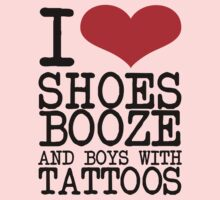 I love shoes, booze and boys with tattoos by FC Designs