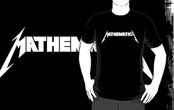 Mathematics Rock! by TAIs TEEs