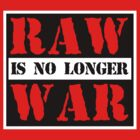 Wrestling: RAW Is No Longer WAR by UberPBnJ