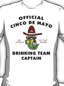 """Cinco de Mayo """"Cinco de Mayo Drinking Team Captain"""" T-Shirt"""