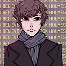 I Believe in Sherlock Holmes by Maddeh