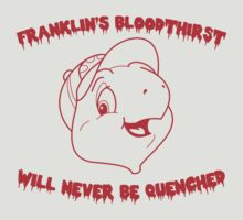 Franklin's Unquenchable Bloodthirst by Jewleo