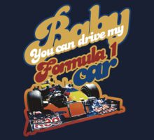 Baby You Can Drive My F1 Car by brilliantbutton