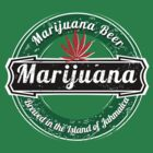 MARIJUANA BEER  by karmadesigner