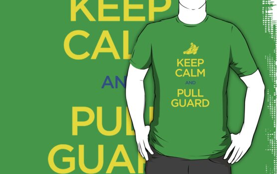 Keep Calm and Pull Guard (Jiu Jitsu) by bammydfbb