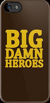 Big Damn Heroes by BobbyMcG