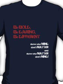 Be BOLD! T-Shirt