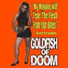 Goldfish of Doom - Gertrude Bones by perilpress