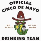 Cinco de Mayo &quot;Official Cinco de Mayo Drinking Team&quot; by HolidayT-Shirts