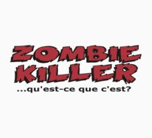 Zombie Killer... Qu'est Que C'est   by Hackers
