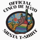 "Cinco de Mayo ""Official Cinco de Mayo Siesta T-Shirt"" by HolidayT-Shirts"