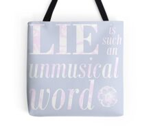 'Lie' is such an unmusical word Tote Bag