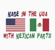 Made In America With Mexican Parts by HolidayT-Shirts