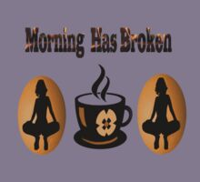 (✿◠‿◠) MORNING HAS BROKEN TEE SHIRT (✿◠‿◠) by ╰⊰✿ℒᵒᶹᵉ Bonita✿⊱╮ Lalonde✿⊱╮