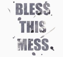 BLESS THIS MESS by carla zamora