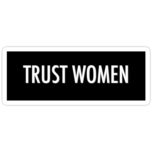 Trust Women - Sticker by electrasteph