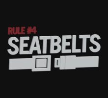 Rule #4 Seatbelts by afternoonTlight