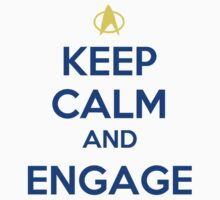 KEEP CALM AND ENGAGE by zachattacker