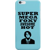 Super mega foxy awesome hot! iPhone Case/Skin