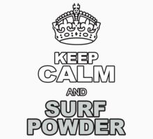 KEEP CALM AND SURF POWDER by chasemarsh