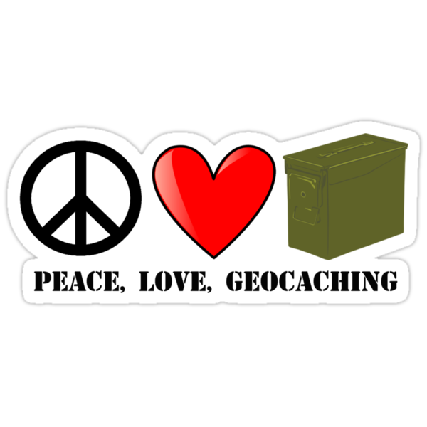 Peace, Love, and Geocaching by shakeoutfitters