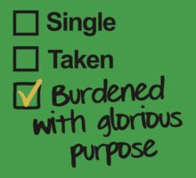 Singel, Taken, Burdened with Glorious Purpose by Raven Montoya