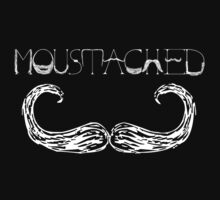 MOUSTACHED by MonsieurM