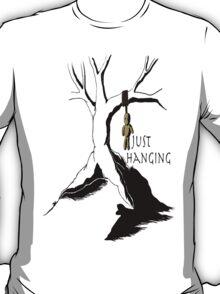 Just Hanging T-Shirt