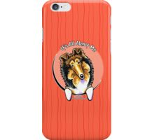 Collie :: Its All About Me iPhone Case/Skin