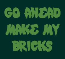 GO AHEAD MAKE MY BRICKS by Customize My Minifig by ChilleeW