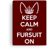 Keep Calm and Fursuit On Canvas Print
